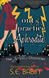 Image of Out of Practice Aphrodite (The Goddess Chronicles) (Volume 1)