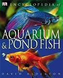 Encyclopedia of Aquarium & Pond Fish (1405378824) by Alderton, David