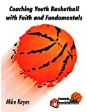 img - for Coaching Youth Basketball with Faith and Fundamentals book / textbook / text book