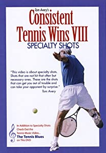 Consistent Tennis Wins VIII (Specialty Shots)