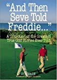 """And Then Seve Told Freddie . . ."""