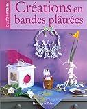 echange, troc Bénédicte Blanc-Fontenille - Créations en bandes plâtrées