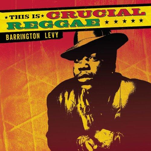 Barrington Levy - This Is Crucial Reggae: Barrington Levy - Zortam Music