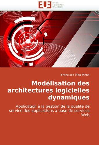 Modélisation des architectures logicielles dynamiques: Application à la gestion de la qualité de service des applicat