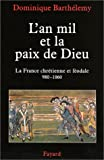 img - for L'an mil et la paix de Dieu: La France chretienne et feodale, 980-1060 (French Edition) book / textbook / text book