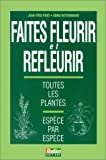 echange, troc Jean-Yves Prat, Denis Retournard - Faites fleurir et refleurir toutes les plantes