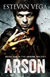 Arson (Book One in The Arson Trilogy)
