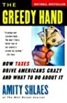 The Greedy Hand: How Taxes Drive Amer...