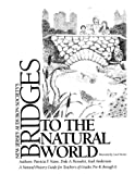 img - for Bridges to the Natural World: A Natural History Guide for Teachers of Grades Pre-K Through 6 book / textbook / text book
