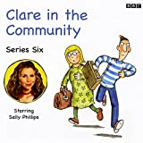 Clare in the Community series 6: by Harry Venning & David Ramsden (Unabridged Audiobook 3 CDs) Harry Venning & David Ramsden