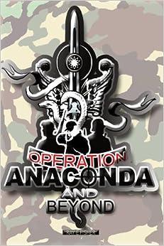operation anaconda essay Afghanistan: hamid karzai and mohammed fahim essay mohammed bin rashid al maktoum and highness sheikh mohammed essay operation anaconda.