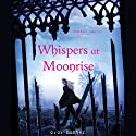 Whispers at Moonrise: Shadow Falls, Book 4