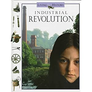 Industrial Revolution (Living History Series)
