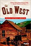 Fodor's The Old West, 1st Edition: Re...
