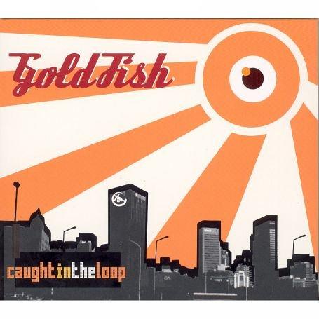 Goldfish - Caught in the Loop - Zortam Music