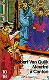 echange, troc Robert Van Gulik - Meurtre à Canton