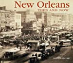 New Orleans Then and Now (Then & Now...