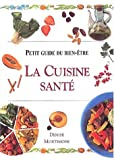 img - for CUISINE SANTE (PETIT GUIDE DU BIEN-ETRE) book / textbook / text book
