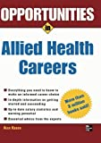 img - for Opportunities in Allied Health Careers, revised edition (Opportunities In?|Series) by Alex Kacen (2005-04-11) book / textbook / text book