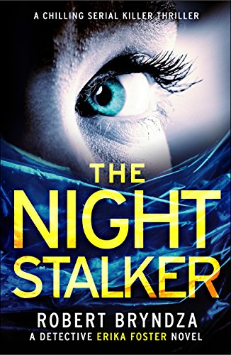the-night-stalker-a-chilling-serial-killer-thriller-detective-erika-foster-book-2-english-edition