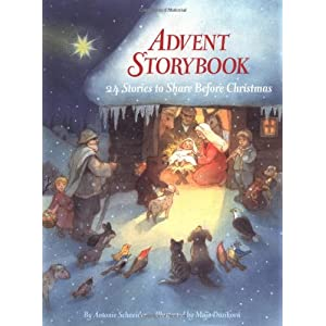 Advent Storybook: 24 Stories to Share Before Christmas Antonie Schneider and Maja Dusikova