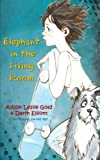 img - for Elephant in the Living Room: The story of a skateboarder, a missing dog and a family secret book / textbook / text book
