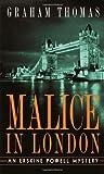 Graham Thomas Malice in London (Erskine Powell Mysteries)