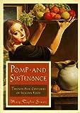 Pomp And Sustenance: Twenty Five Centuries Of Sicilian Food