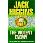 Book Review on The Violent Enemy (Classic Jack Higgins Collection) by Jack Higgins