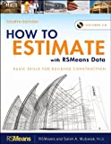 How to Estimate with Means Data & CostWorks, Fourth Edition - 1118025288