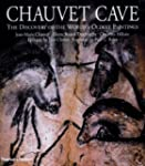 Chauvet Cave: The Discovery of the Wo...