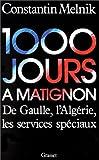 echange, troc Constantin Melnik - Mille jours à Matignon. De Gaulle, l'Algérie, les services spéciaux