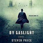 By Gaslight: A Novel | Steven Price