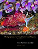 img - for The Intertidal Wilderness: A Photographic Journey through Pacific Coast Tidepools book / textbook / text book