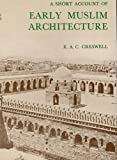 Short Account of Early Muslim Architecture