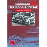 """Der neue Audi A4: Entwicklung und Technik (ATZ/MTZ-Typenbuch)von """"Peter Kohoutek"""""""