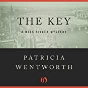 The Key: The Miss Silver Mysteries | Patricia Wentworth