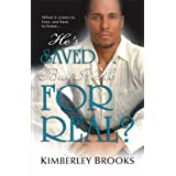 He's Saved...But Is He For Real? ~ Kim Brooks