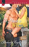 To Have a Wilde (Kimani Romance)