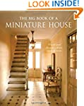 Big Book of a Miniature House, The: C...
