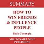 Summary of How to Win Friends and Influence People by Dale Carnegie Hörbuch von  Millionaire Mind Publishing Gesprochen von: Mike Norgaard