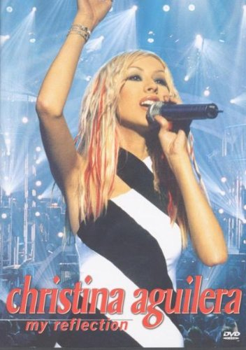 Christina Aguilera: My Reflection [DVD]