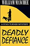 img - for Deadly Defiance: A Stan Turner Mystery book / textbook / text book