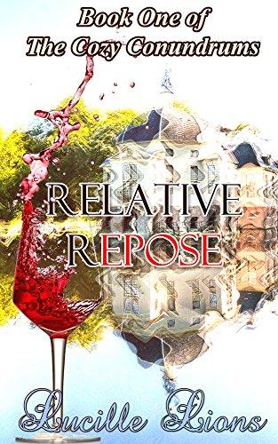 Relative Repose (The Cozy Conundrums Book 1) PDF
