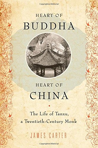 heart-of-buddha-heart-of-china-the-life-of-tanxu-a-twentieth-century-monk
