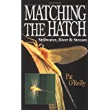 Matching the Hatch: Stillwater, River and Streamby Pat O'Reilly
