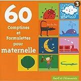60 comptines et formulettes pour maternelles