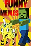 Memes: ATTENTION!!! 3000+ Biggest Best Funniest Ultimate Memes Jokes FAILS Super Star (Funny Books, Harry FREE Stories) Zelda Zombie Wars Redstone Dog Cat Potter Dank Cat dog TREK 2017 18 poop blush