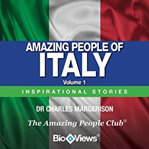 Amazing People of Italy - Volume 1: Inspirational Stories | [Charles Margerison]