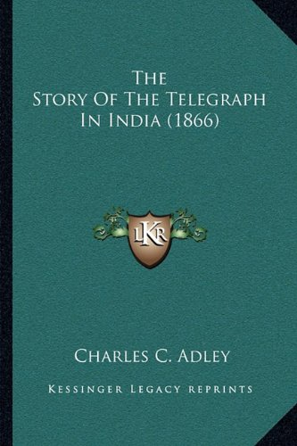 The Story of the Telegraph in India (1866)